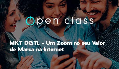 MKT DGTL – UM ZOOM NO SEU VALOR DE MARCA NA INTERNET