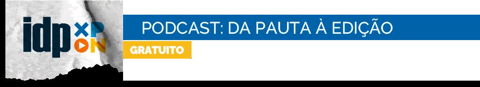 https://wpcdn.idp.edu.br/idpsiteportal/2021/03/podcast_dapautaaedicao.png